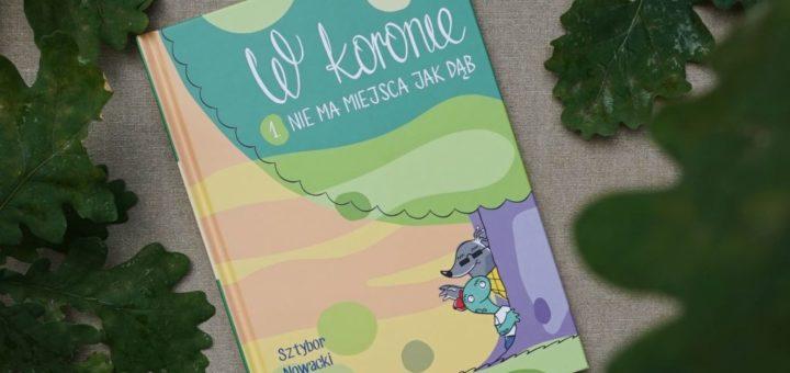 """""""W koronie"""" tom 1. Sztybor, Nowacki i Mazur"""