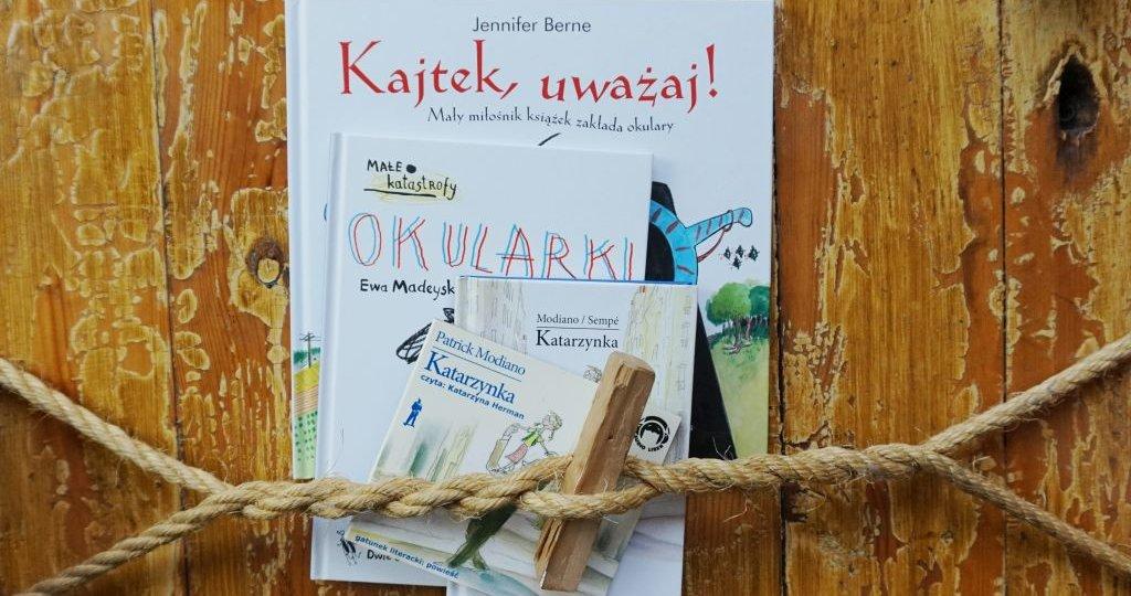 Książki, które pomogą dziecku oswoić się z okularami, blog o książkach dla dzieci