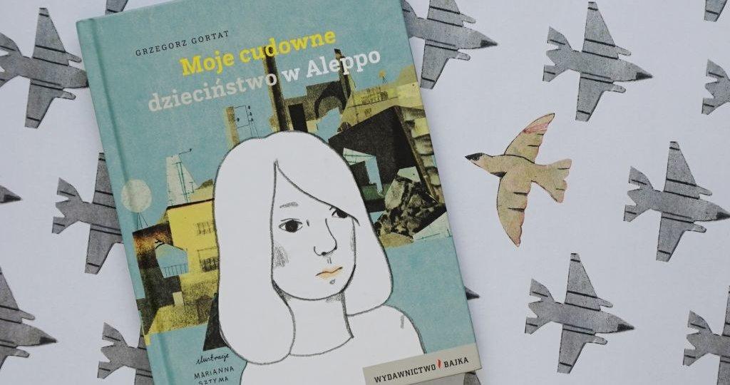 Moje cudowne dzieciństwo w Aleppo