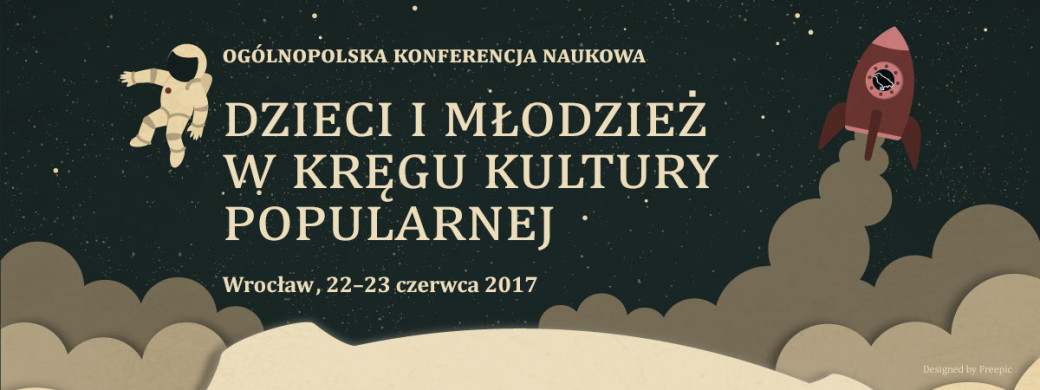 """""""Dzieci i młodzież w kręgu kultury popularnej"""" ogólnopolska konferencja naukowa"""
