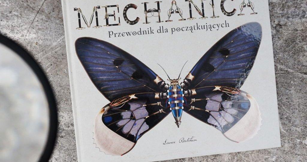 """""""Mechanica. Przewodnik dla początkujących"""" Lance Balchin"""