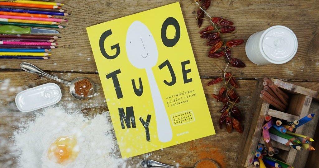 GOTUJEMY - Aktywnościowa książka o kuchni i gotowaniu