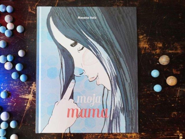 Moja mama - Mayana Itoiz - cudowna opowieść o zasypianiu