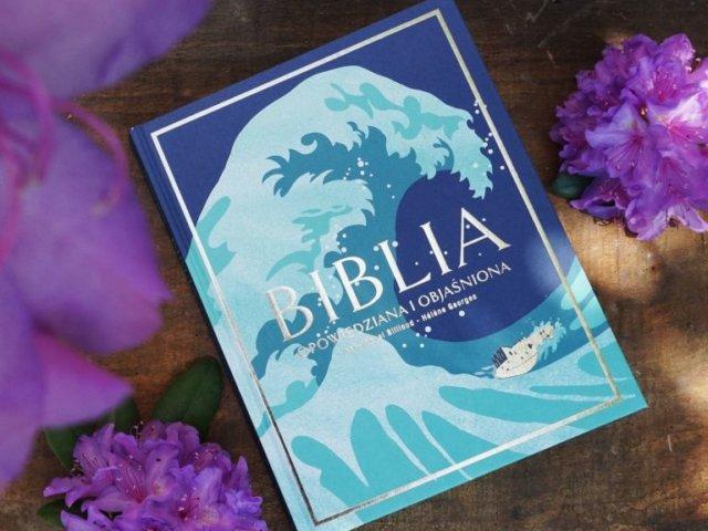 """Najpiękniejsza """"Biblia opowiedziana i objaśniona"""" dla dzieci i całej rodziny"""