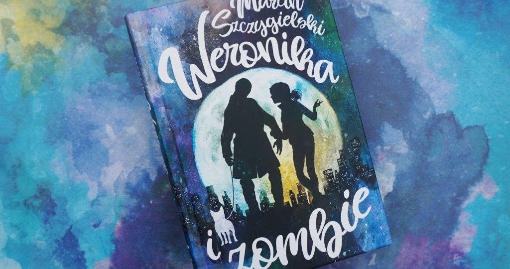 Weronika i zombie - powieść Marcina Szczygielskiego dla młodszych nastolatków