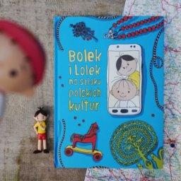 Bolek i Lolek na szlaku polskich kultur - turystyczny przewodnik dla dzieci