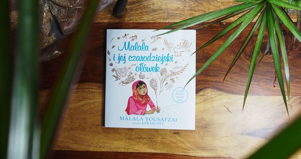 Malala i jej czarodziejski ołówek - Laureatka Pokojowej Nagrody Nobla dzieciom