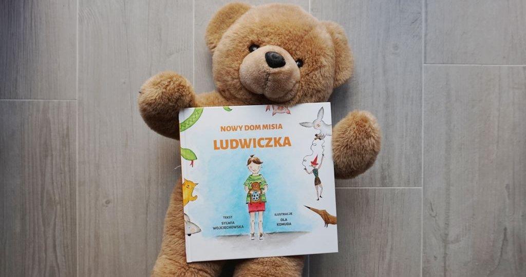 """""""Nowy dom misia Ludwiczka"""" - książka dla dzieci o szanowaniu zabawek"""