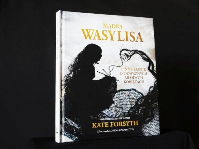 Mądra Wasylisa i inne baśnie o odważnych młodych kobietach - Kate Forsyth