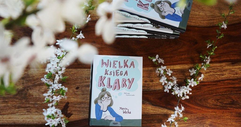 Wielka księga Klary - Marcin Wicha i Zosia Dzierżawska