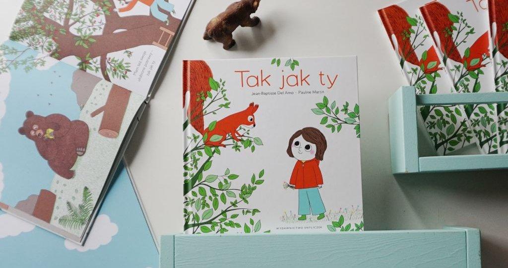 Tak jak ty - książka dla najmłodszych, która uczy szacunku do zwierząt