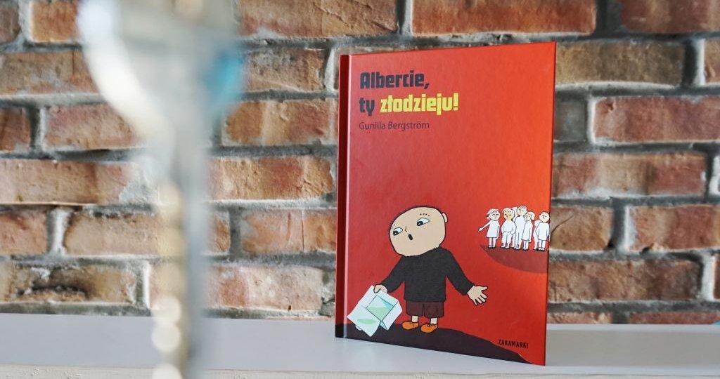 Albercie, ty złodzieju! - książka dla dzieci o pomówieniach i plotkach