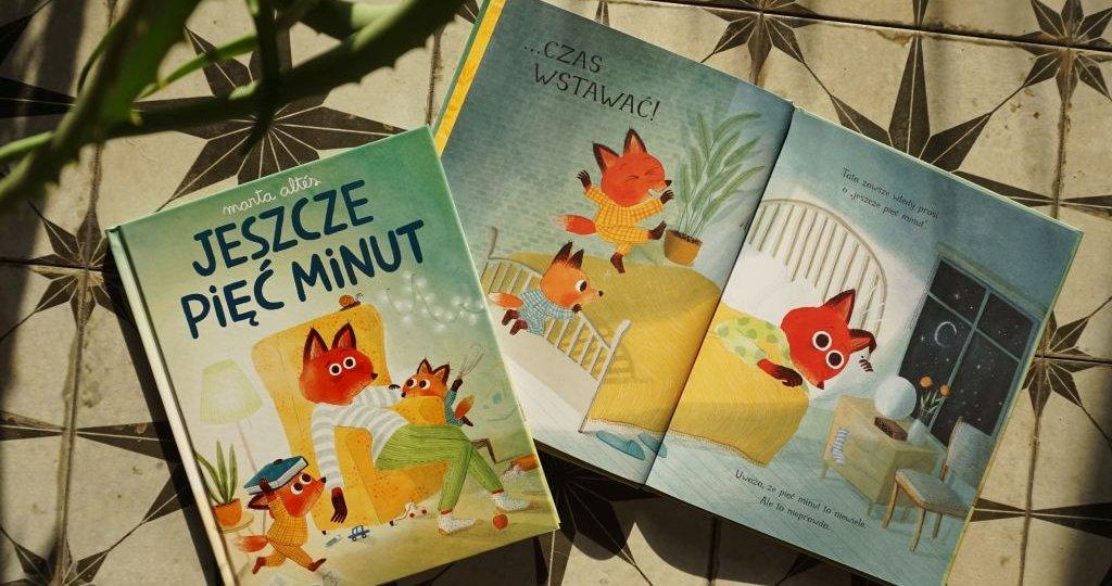 Jeszcze pięć minut - książka o tym, jak ważny jest czas spędzony razem!