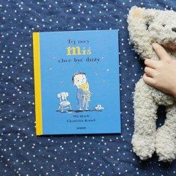 Tej nocy Miś chce być duży - książka o zasypianiu