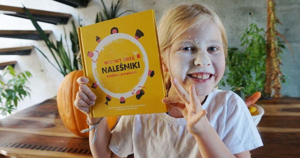 Wszyscy jedzą naleśniki. Książka z przepisami dla dzieci!
