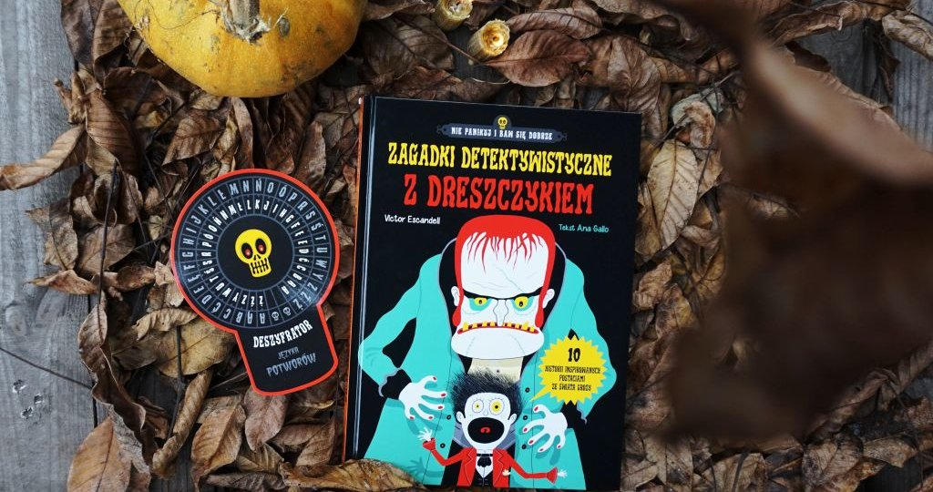 Zagadki detektywistyczne z dreszczykiem czyli 10 hisotrii z postaciami grozy