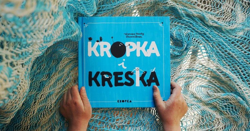 Kropka i kreska - książka dla dzieci o tolerancji, przyjaźni i świetnej zabawie