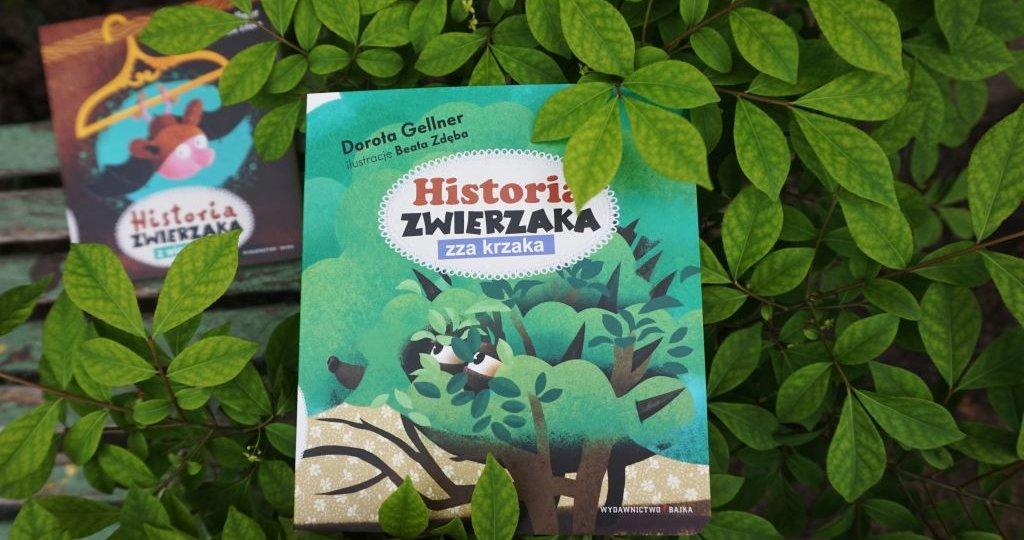 Historia zwierzaka zza krzaka - najnowsza książka Doroty Gellner