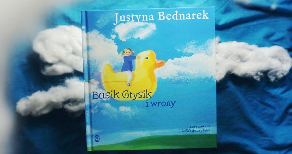 Nowa książka Justyny Bednarek - Basik Grysik i wrony