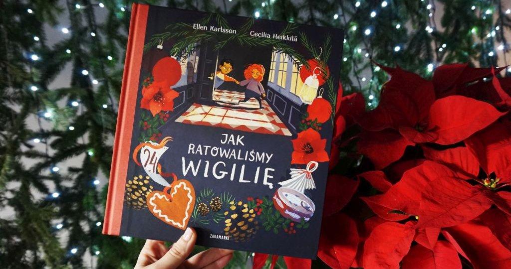 Jak ratowaliśmy Wigilię - książka adwentowa dla przedszkolaków