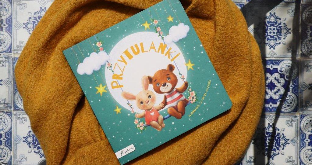 Przytulanki - zbiór klasycznych polskich wierszy dla dzieci