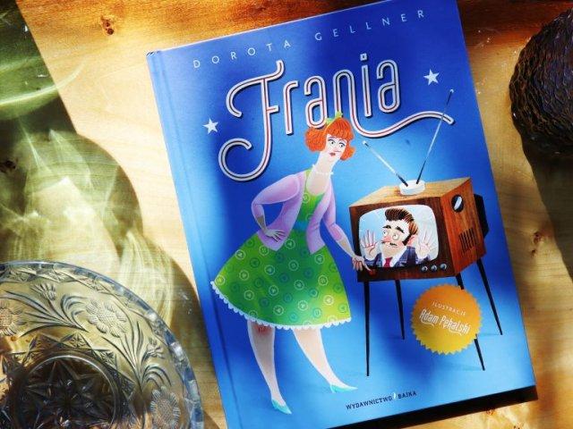 Frania - nowa książka Doroty Gellner z ilustracjami Adama Pękalskiego